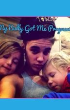 My bully got me pregnant (justin bieber love story) by ellouise_bieber