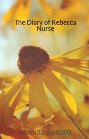 The Diary of Rebecca Nurse by missch33rgurl2000