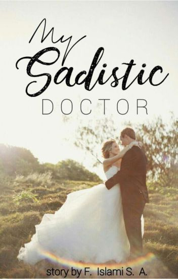 My Sadistic Doctor