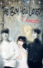 The Boy You Loved (Lay Fanfiction) by littleazyx