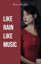 Like Rain Like Music by Sarang-Lebah