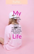 My life by tulle_