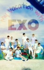 My Vacation with EXO (FanFic) by Miss3pleR