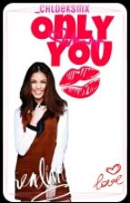 Only You (AlDub FanFic.) by _chloeksmx