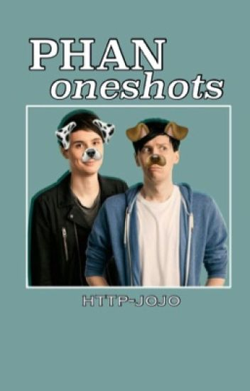A Collection Of Phan Oneshots