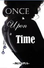 Once Upon A Time by JKLNGPLA