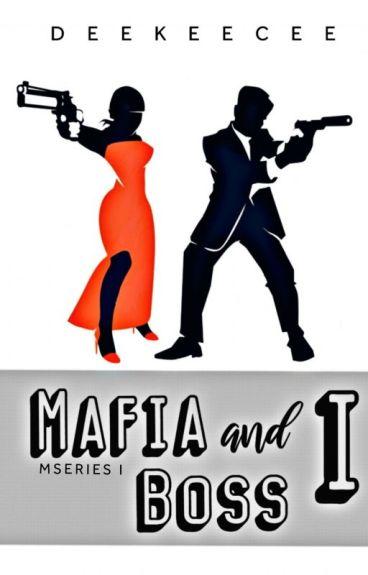 MAFIA BOSS AND I ---COMPLETED #Wattys2016
