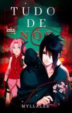 Sasuke e sakura ❤( Tudo De Nós )❤ by myllalee