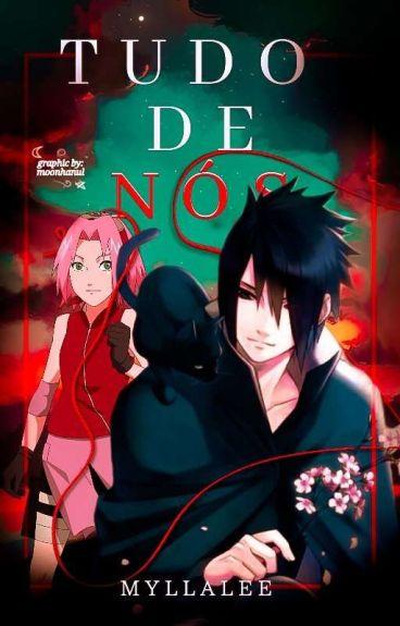 Sasuke e sakura ❤( Tudo De Nos )❤