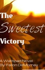 The Sweetest Victory - Intertwined Series by FallonDeMornay