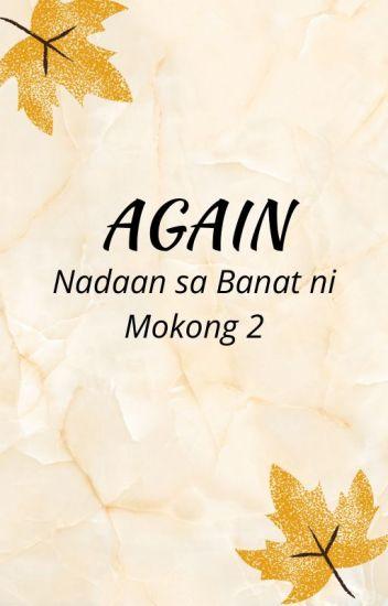 Again ( Nadaan sa Banat ni Mokong Book 2)