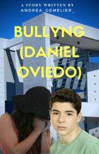 BULLYNG [ DANIEL OVIEDO ] by andrea_gemelier_