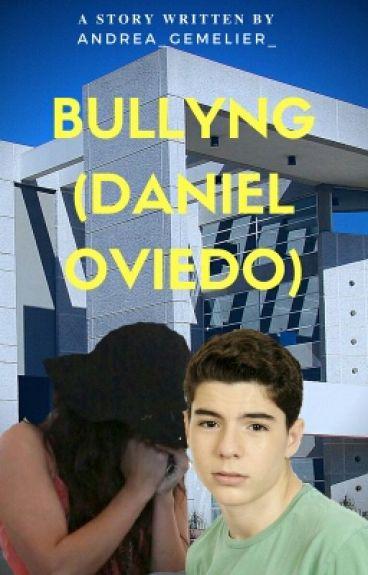 BULLYNG [ DANIEL OVIEDO ]