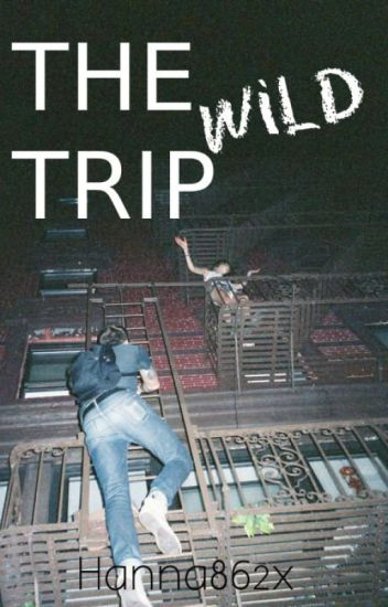 The wild trip