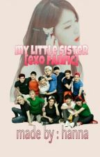 Exo Little Sister [Exo Fanfic][EDITING] by hannanizdn