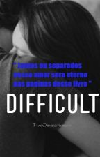 Conto : Difficult. H.S ( Completa. ) by TwoDirectionxx