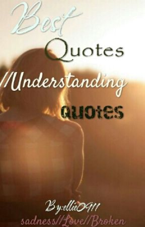 Best quotes//Undestanding quotes by EllieChance
