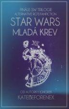 Star Wars: Mladá krev by KateBeforeNex