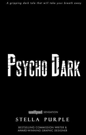 PSYCHO DARK by StellaPurple