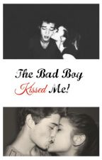 The Bad Boy Kissed Me! by Dreaminluv