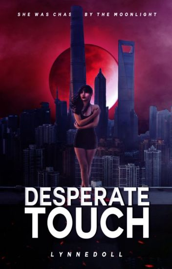 Desperate Touch (REVISING)