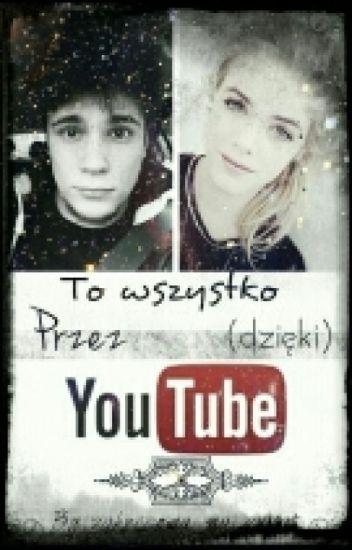 To wszystko przez (dzięki) YouTube ✔