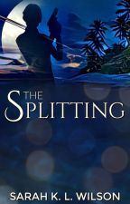 The Splitting: Book Two of The Matsumoto Trilogy (Excerpt) by sarahklwilson