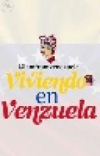 Viviendo in Venezuela-Blog (VeV #2) by Iamfromvenezuela