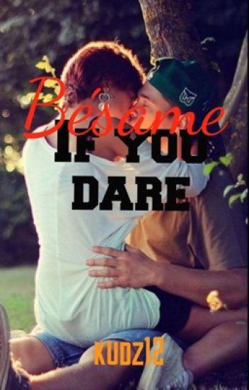 6. Bésame (Kiss me) if you dare (BWWM) #wattys2016