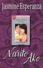 Narito Ako (COMPLETED) by JasmineEsperanzaPHR