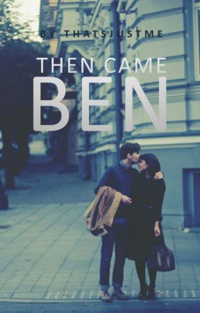 Then came Ben by thatsjustme11
