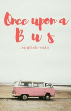 Once Upon a Bus by english-rain