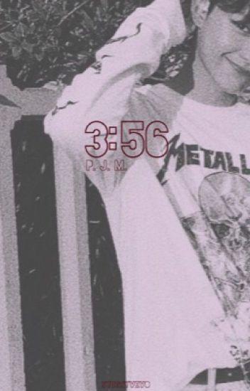 3:56 [p.j.m.]