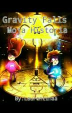 Gravity Falls/Moja Historia by Laurentinaa13