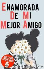 Enamorada De Mi Mejor Amigo           by carmenczv