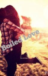 Boiled Love by mrsbunnyhopper13