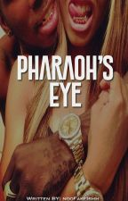 Pharaoh's Eye by NooFakeIshh