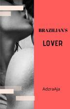 BRAZILIAN's LOVER by AdzraAja