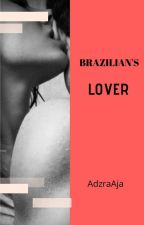 BRAZILIAN's LOVER by AdzraAja