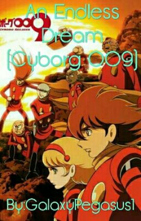 An Endless Dream (Cyborg 009) by GalaxyPegasus1