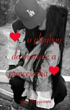 O Playboy do Morro E A  Princesinha by thayycosta