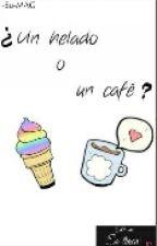 Un Helado O Un cafe?  -TERMINADA- by SuuMAG