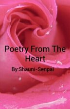 Poetry From The Heart by Shauni-Senpai