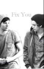 Fix you(Larry Stylinson) by meghan2018