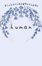 human by Einhornbogensuper