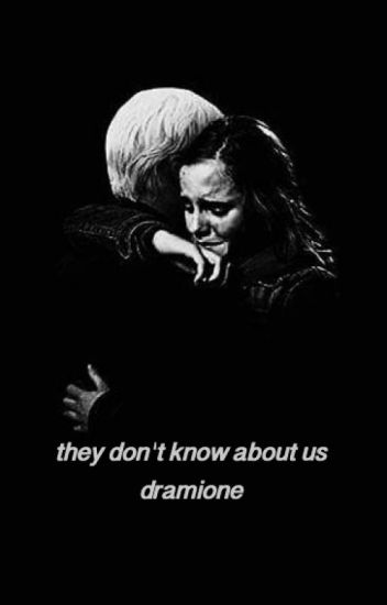they don't know about us; dramione