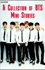 (COMPLETED) A Collection Of BTS Mini Stories by VoltageKpopAnime16