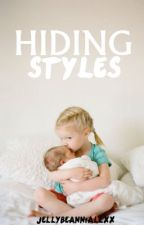 Hiding Styles // book 3 of 3 (Harry Styles Fanfiction) by JellyBeanNiallxx