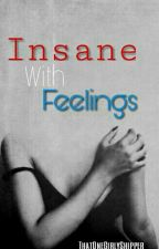Insane With Feelings (H2OVanoss) [Completed] by ThatOneGirlyShipper