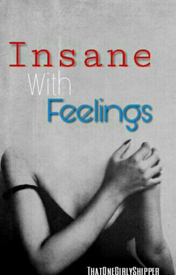 Insane With Feelings (H2OVanoss) [Completed]